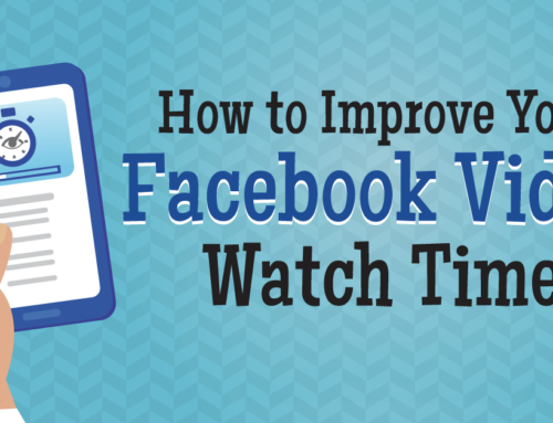 How To Improve Your Facebook Video Watch Time