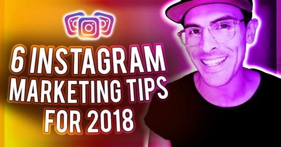 INSTAGRAM MARKETING TIPS 2018: 6 Strategies To Grow Your Instagram Followers
