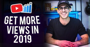 HOW TO GET MORE VIEWS ON YOUTUBE 2019 — 23 YouTube View Tips