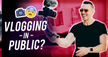 HOW TO VLOG IN PUBLIC – Tips To Conquer Fear Of Vlogging
